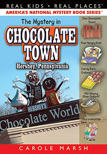 The Mystery in Chocolate Town...Hershey, Pennsylvania (18) (Real Kids Real ()