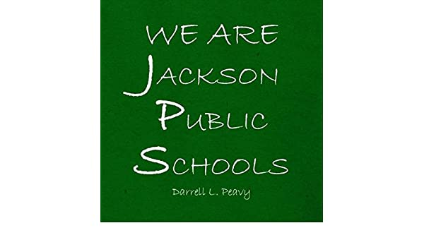 We Are Jackson Public Schools (Live) by Darrell L  Peavy on