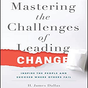 Mastering the Challenges of Leading Change Audiobook