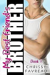 My Best Friend's Brother (MY BEST FRIEND'S BROTHER ~ YA Romantic Comedy Book 1)