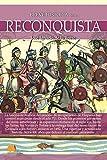 Breve historia de la Reconquista (Spanish Edition)