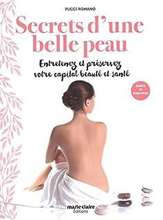 Secrets d'une belle peau : entretenez et préservez votre capital beauté et santé, Romano, Pucci