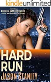 Hard Run: Action Adventure Pulp Thriller Book #4 (Michelle Angelique Avenging Angel Series)