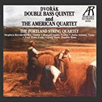 Dvorak: Double Bass Quintet And The American Quartet