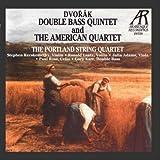 Dvorak: Double Bass Quintet And The American Quartet