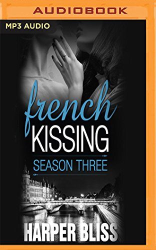 French Kissing, Season Three by Audible Studios on Brilliance Audio