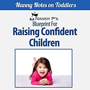 Raising Confident Children: A Nanny P Blueprint (Book 4) Audiobook
