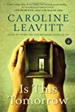 Is This Tomorrow, Caroline Leavitt, 1616200545