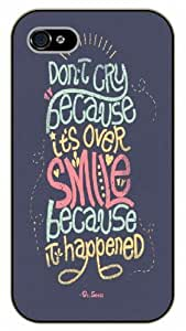 iPhone 4 / 4s Don't cry because it's over, smile because it happened. Dr. Seuss - Black plastic case / Inspirational and motivational life quotes / SURELOCK AUTHENTIC