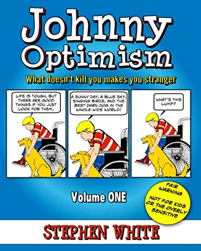 Johnny Optimism - Volume One: What Doesn't Kill You Makes You Stranger: Sick Cartoons for Healthy Laughter
