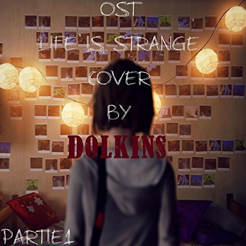 Soundtrack Life is Strange Cover partie - Strange Cover