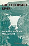 The Colorado River : Instability and Basin Management, Graf, William L., 0892911867