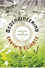Geoengineering Earth's Climate: Resetting the Thermostat Kindle Edition