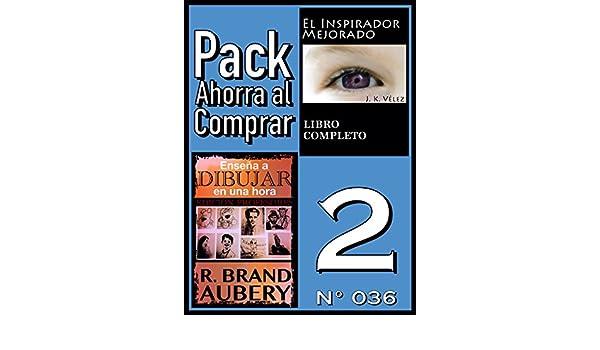 Amazon.com: Pack Ahorra al Comprar 2 (Nº 036): Enseña a dibujar en una hora & El Inspirador Mejorado (Spanish Edition) eBook: R. Brand Aubery, J. K. Vélez, ...
