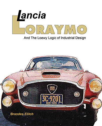 Lancia Loraymo - And the Loewy Logic of Industrial Design Book