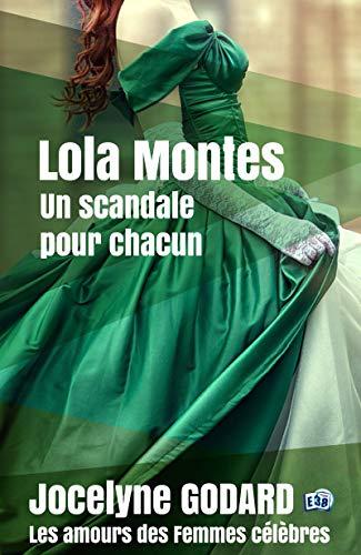 Amazon Com Lola Montes Un Scandale Pour Chacun Les Amours