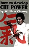 How to Develop Chi Power, William Cheung, 0897501101