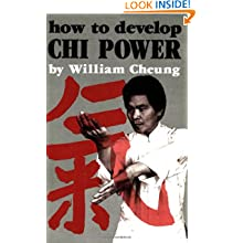 How to Develop Chi Power (Chinese Arts Series: 450)
