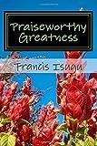 Praiseworthy Greatness, Francis Isugu, 1500345830