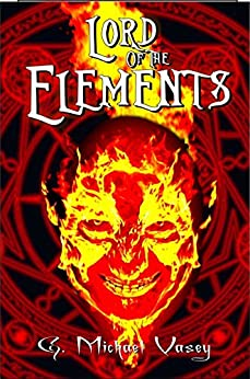 Lord of the Elements (The Last Observer Book 2) by [Vasey, G. Michael]