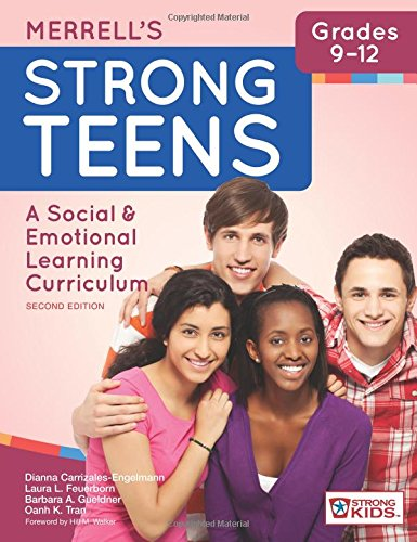 Merrell's Strong Teens―Grades 9–12: A Social and Emotional Learning Curriculum, Second Edition