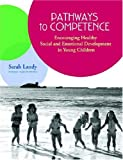img - for Pathways to Competence: Encouraging Healthy Social and Emotional Development in Young Children by Sarah Landy (2002-05-01) book / textbook / text book
