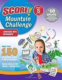 SCORE! Mountain Challenge Language Arts Workbook, Kaplan, 141959463X