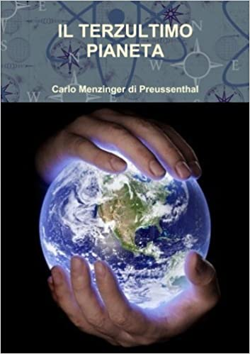 Il Terzultimo Pianeta: Amazon.it: Menzinger Di Preussenthal, Carlo ...
