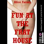 Fun at the Frat House: Blackmail Gangbangs, Book 5 | Alice Farney