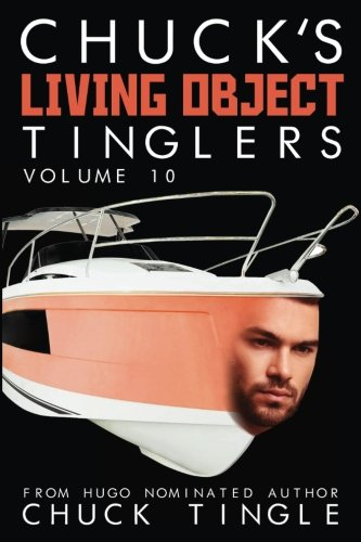 Chuck's Living Object Tinglers: Volume 10
