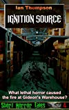 Ignition Source (Short Horror Tales Book 4)