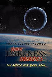 When Darkness Invades: The Battle for Man's Soul