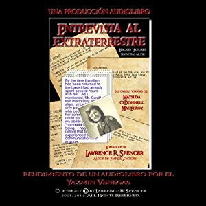 Entrevista Al Extraterrestre (Sin Las Notas Al Pie) [Alien Interview (No footnotes)] Audiobook