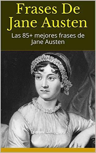 Amazoncom Frases De Jane Austen Las 85 Mejores Frases De