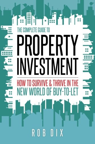 Download The Complete Guide to Property Investment: How to survive & thrive in the new world of buy-to-let PDF
