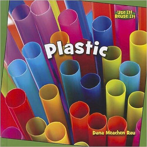 Plastic (Bookworms: Use It! Reuse It!)