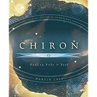Chiron: Healing Body & Soul: 1
