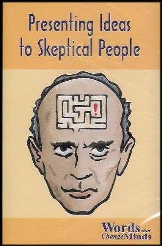 Success Strategies: Presenting Ideas to Skeptical People (Words That Change Minds Series)
