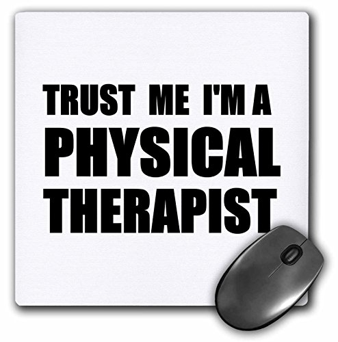 Trust me Im a Physical Therapist. Therapy work humor. Funny job gift - Mouse Pad, 8 by 8 inches (Therapy Mouse Pads)