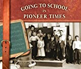 img - for Going to School in Pioneer Times (Going to School in History) book / textbook / text book