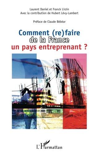 Read Online Comment (re)faire de la France un pays entreprenant ? (French Edition) pdf epub