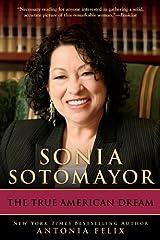 Sonia Sotomayor: The True American Dream Kindle Edition