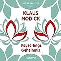 Keyserlings Geheimnis Hörbuch von Klaus Modick Gesprochen von: Detlef Bierstedt