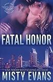 Fatal Honor: Shadow Force International Book 2 (Shadow Force International Romantic Suspense Series) (Volume 2)