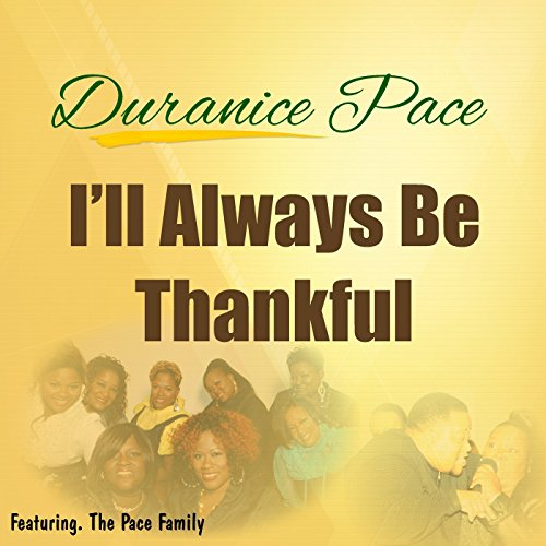 Gospel Blues Music (I'll Always Be Thankful (feat. The Pace Family))