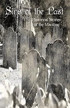 Sins of the Past by [Nicole, Chasity, Manber Kupfer, Debbie, Vig, Sunila, Lovell, Matt, Black, Kerry, Cowan, Laura, Miskel, Don, Scuri, N.M., Roahrig, Kristin, Kendall, J.]