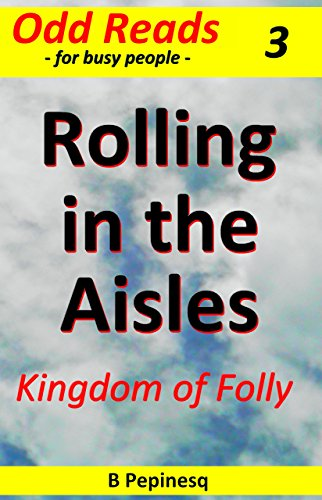 Book: Rolling in the Aisles - Kingdom of Folly (Cappuccino Fiction Book 3) by B Pepinesq