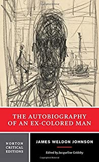 The Autobiography Of An Ex Colored Man Dover Thrift Editions James Weldon Johnson 0800759285129 Amazon Com Books
