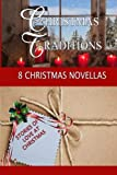 img - for Christmas Traditions: An 8-Author Multi Christmas novella series book / textbook / text book