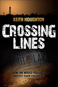Crossing Lines (Gabe Quinn Thriller Series Book 2) (English Edition) de [Houghton, Keith]